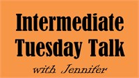 Intermediate June 21 Tuesday Talk