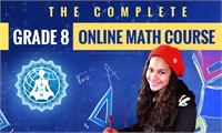 The Complete Grade 8 Online Math Course