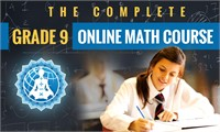 The Complete Grade 9 Online Math Course