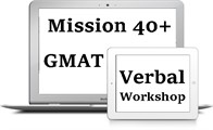 Mission 40+ GMAT Verbal Workshop