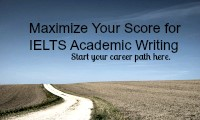 Maximize Your Score for IELTS Academic Writing